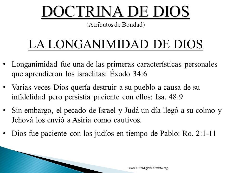 DOCTRINA DE DIOS (Atributos de Bondad) CONCLUSIÓN LA LA LONGANIMIDAD DE DIOS D Longanimidad fue una de las primeras características personales que apr