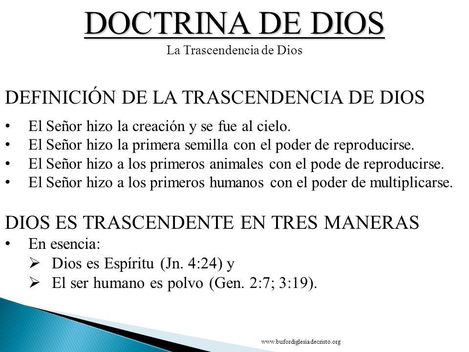 DOCTRINA DE DIOS La Trascendencia de Dios DEFINICIÓN DE LA TRASCENDENCIA DE DIOS El Señor hizo la creación y se fue al cielo. El Señor hizo la primera