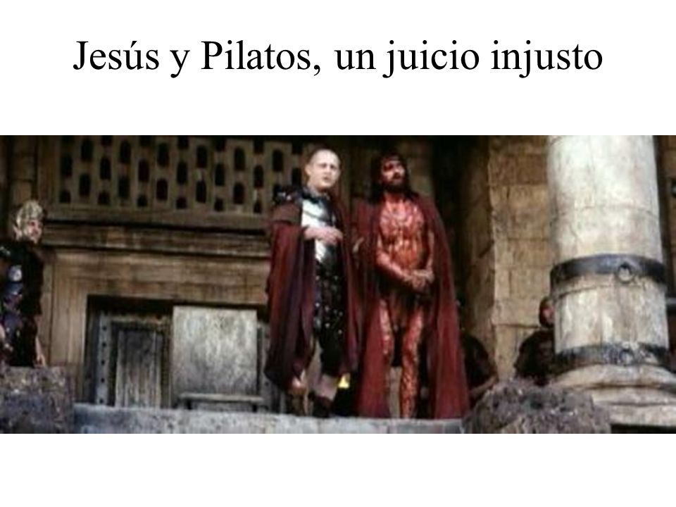 Jesús y Pilatos, un juicio injusto