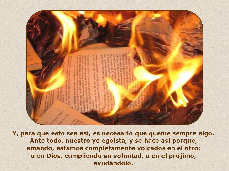 El amor es como un fuego, lo importante es que permanezca encendido.
