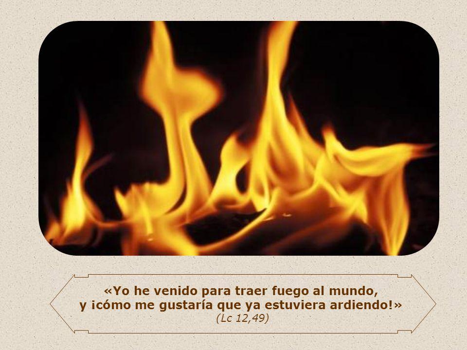Por tanto ésta es la misión de Jesús: arrojar fuego sobre la tierra, dar el Espíritu Santo con su fuerza renovadora y purificadora.
