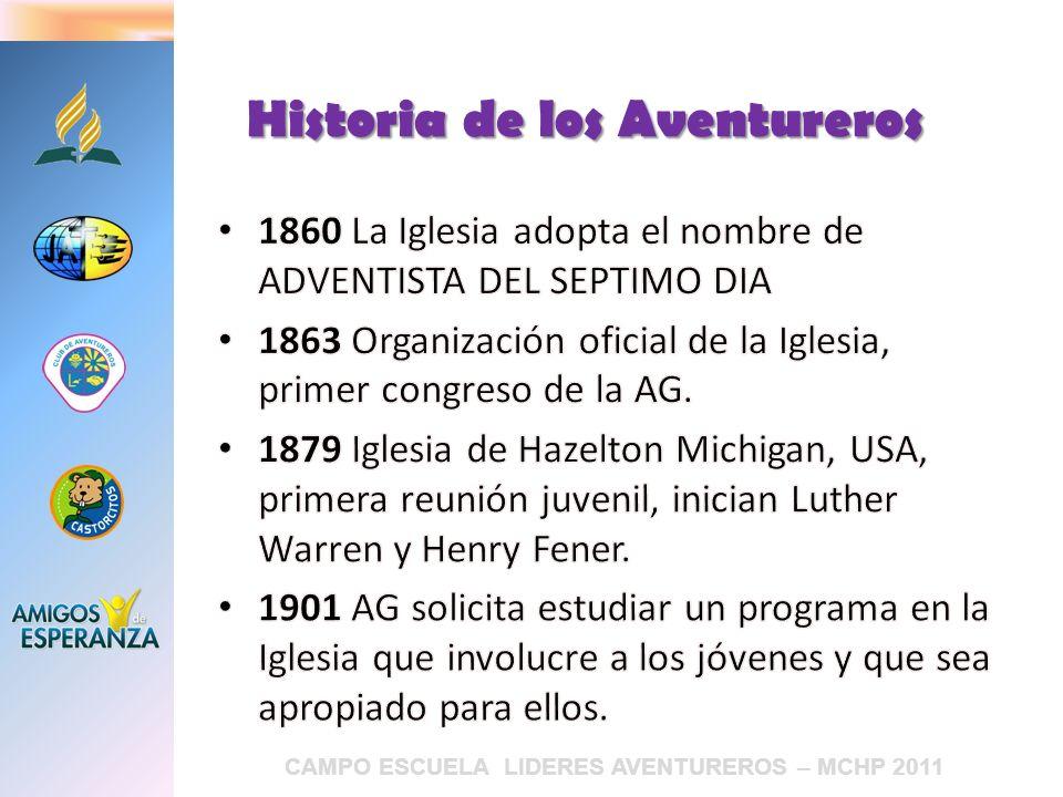 CAMPO ESCUELA LIDERES AVENTUREROS – MCHP 2011 Historia de los Aventureros
