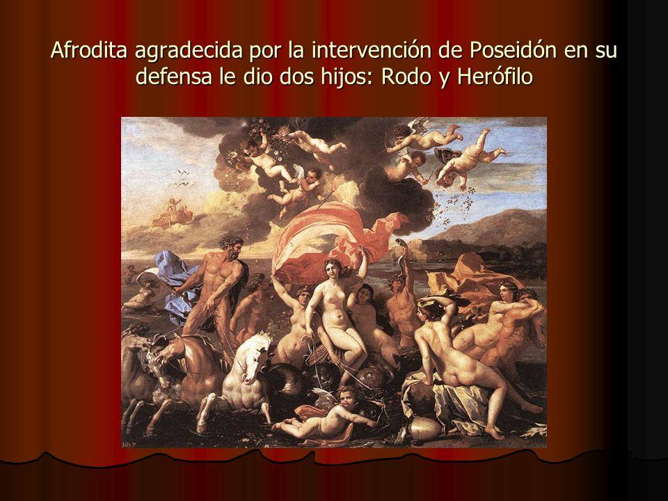 Afrodita agradecida por la intervención de Poseidón en su defensa le dio dos hijos: Rodo y Herófilo