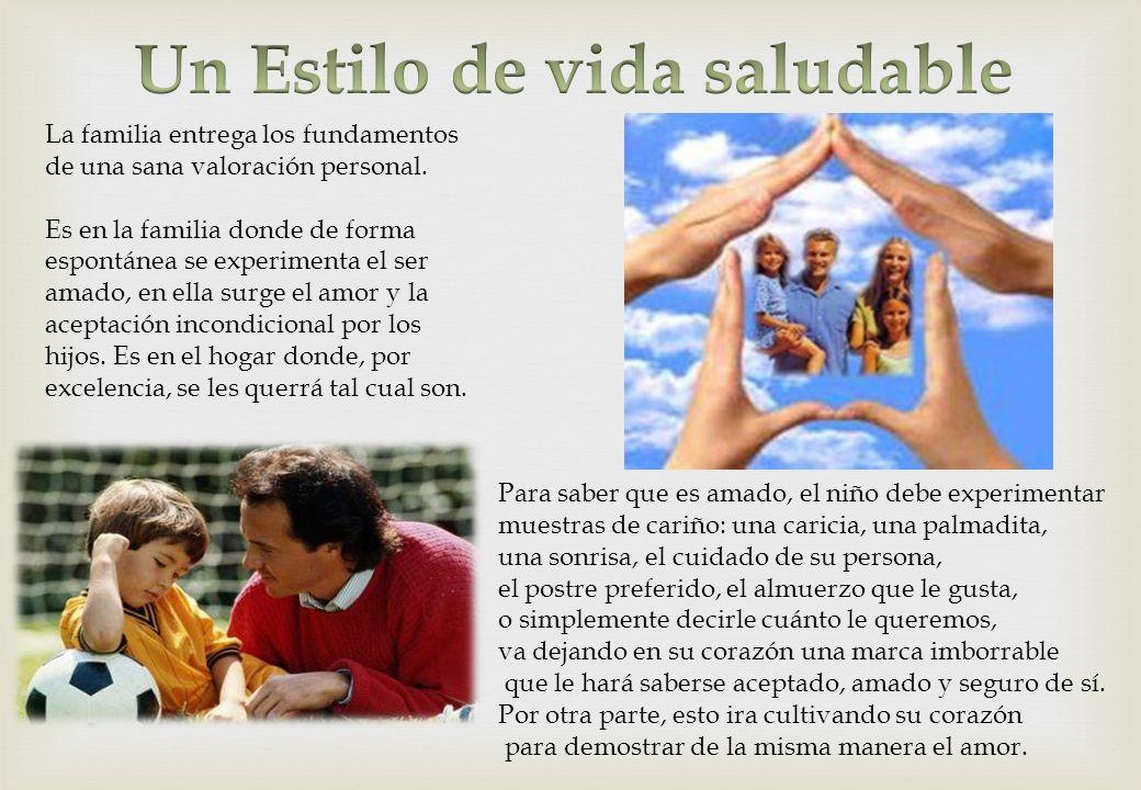 Cada familia tiene sus costumbres, tradiciones, valores, hábitos y reglas, lo cual forma un estilo de vida.