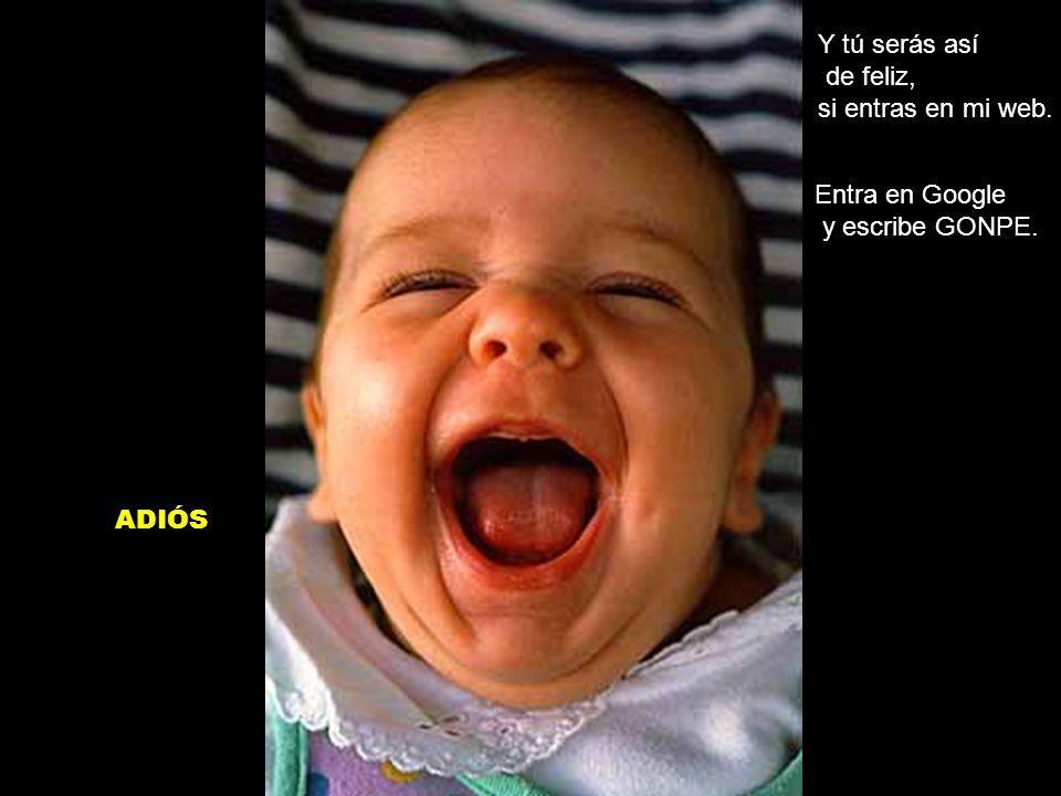 Es feliz. ¿Por qué? Porque nació en Cádiz. Y por eso se pasa todo el día así…