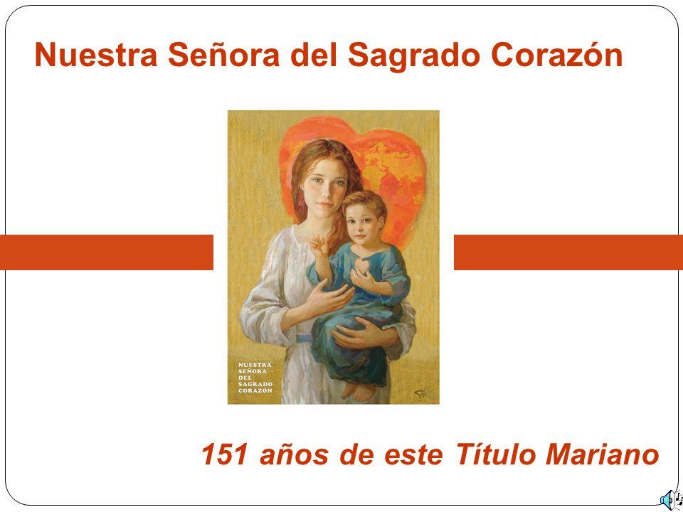 151 años de este Título Mariano Nuestra Señora del Sagrado Corazón