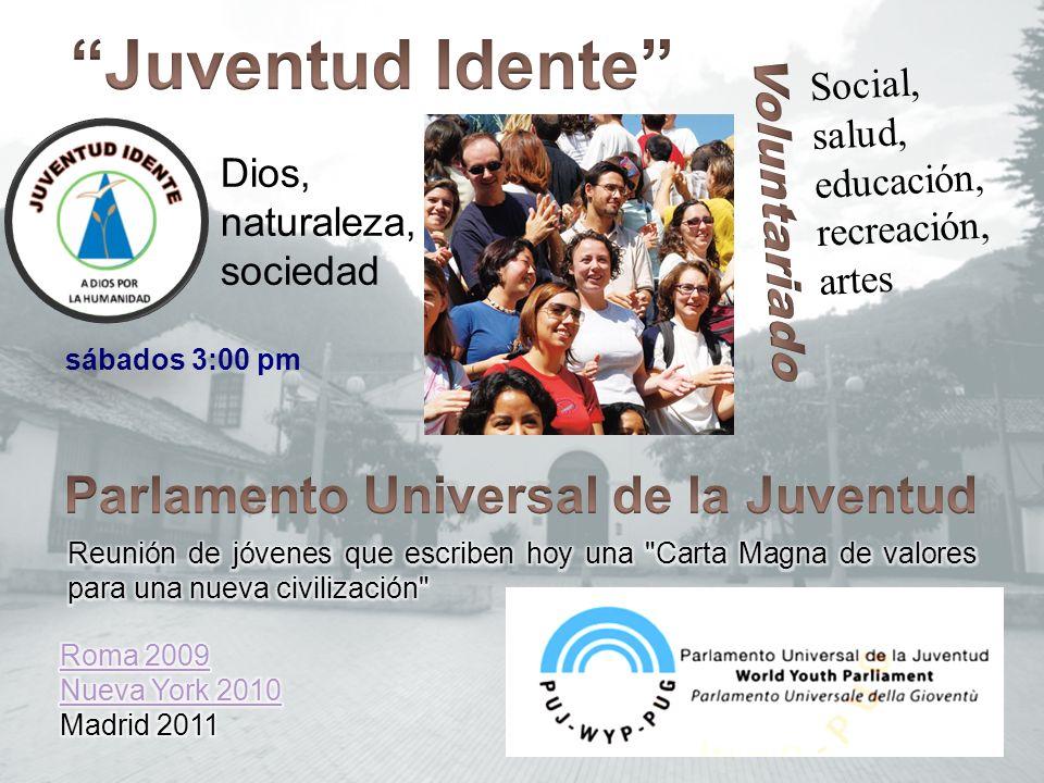 sábados 3:00 pm Dios, naturaleza, sociedad Social, salud, educación, recreación, artes