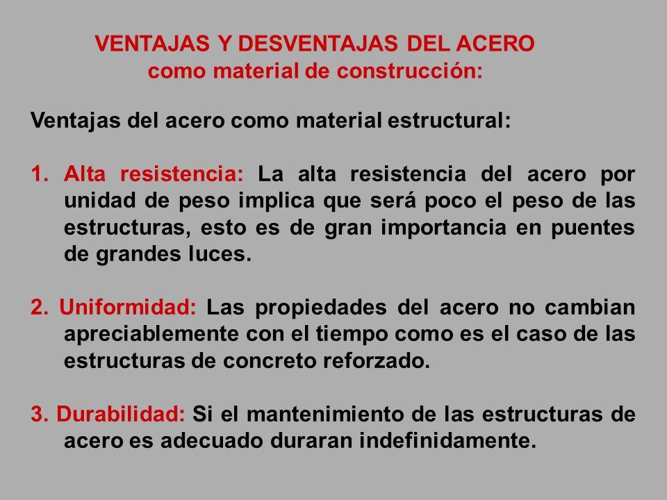 VENTAJAS Y DESVENTAJAS DEL ACERO como material de construcción: Ventajas del acero como material estructural: 1.Alta resistencia: La alta resistencia