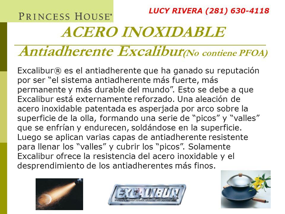 ACERO INOXIDABLE Antiadherente Excalibur (No contiene PFOA) Excalibur® es el antiadherente que ha ganado su reputación por ser el sistema antiadherent