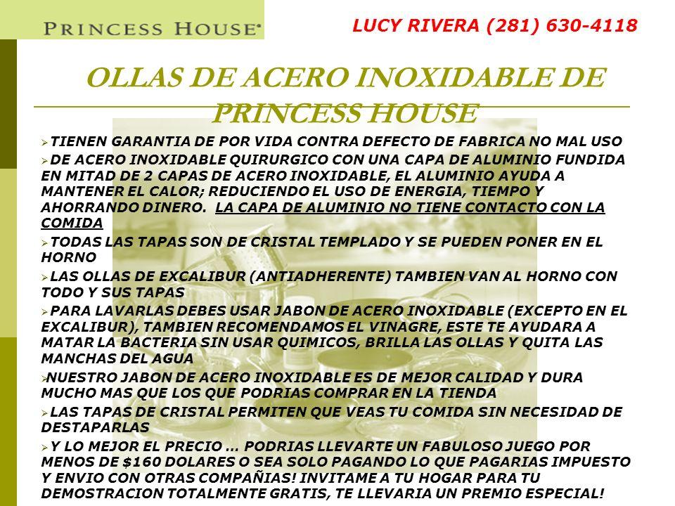 OLLAS DE ACERO INOXIDABLE DE PRINCESS HOUSE TIENEN GARANTIA DE POR VIDA CONTRA DEFECTO DE FABRICA NO MAL USO DE ACERO INOXIDABLE QUIRURGICO CON UNA CA