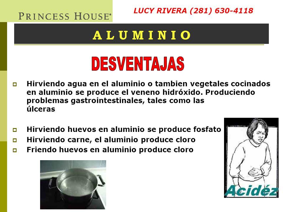 A L U M I N I O Hirviendo agua en el aluminio o tambien vegetales cocinados en aluminio se produce el veneno hidróxido. Produciendo problemas gastroin