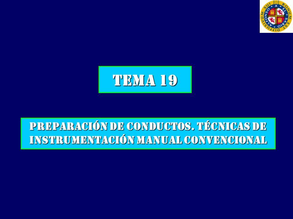 TEMA 19 PREPARACIÓN DE CONDUCTOS. Técnicas DE Instrumentación MANUAL CONVENCIONAL