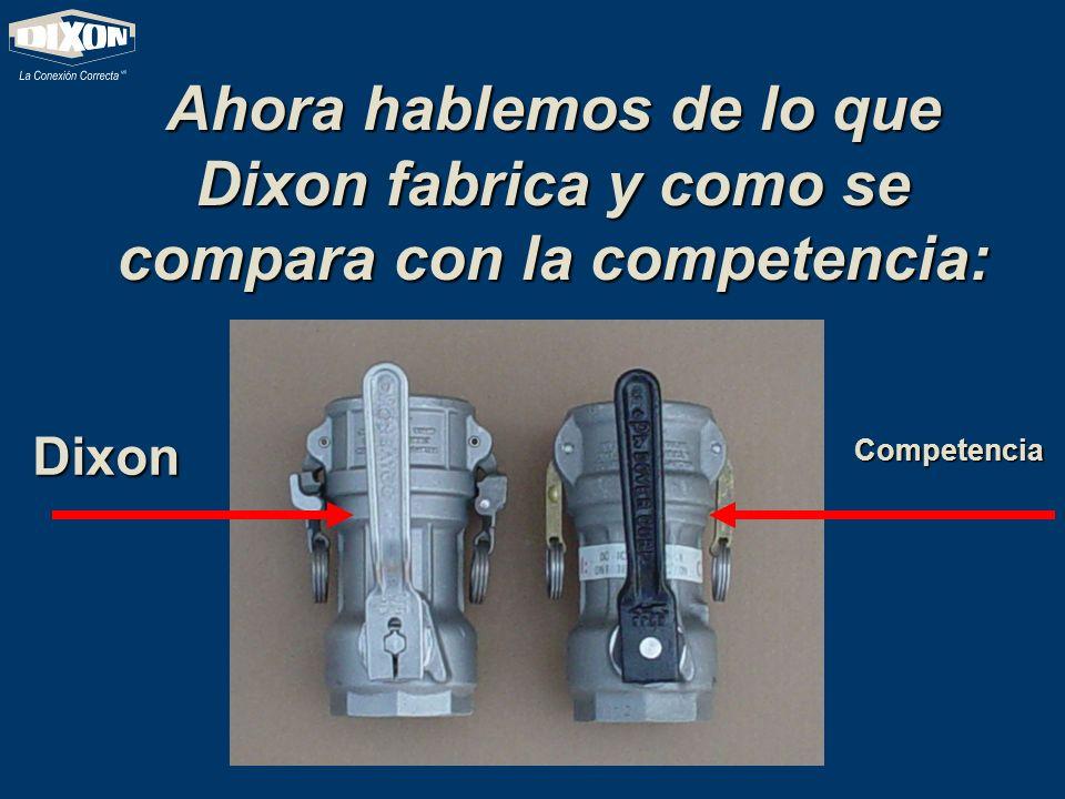 Ahora hablemos de lo que Dixon fabrica y como se compara con la competencia: Dixon Competencia