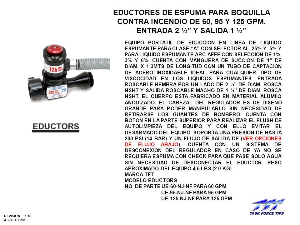 EDUCTORES DE ESPUMA PARA BOQUILLA CONTRA INCENDIO DE 60, 95 Y 125 GPM. ENTRADA 2 ½ Y SALIDA 1 ½ EQUIPO PORTATIL DE EDUCCION EN LINEA DE LIQUIDO ESPUMA