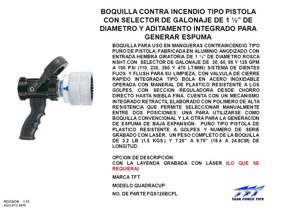 BOQUILLA CONTRA INCENDIO TIPO PISTOLA CON SELECTOR DE GALONAJE DE 1 ½ DE DIAMETRO Y ADITAMENTO INTEGRADO PARA GENERAR ESPUMA BOQUILLA PARA USO EN MANG