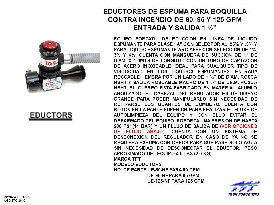 EDUCTORES DE ESPUMA PARA BOQUILLA CONTRA INCENDIO DE 60, 95 Y 125 GPM ENTRADA Y SALIDA 1 ½ EQUIPO PORTATIL DE EDUCCION EN LINEA DE LIQUIDO ESPUMANTE P