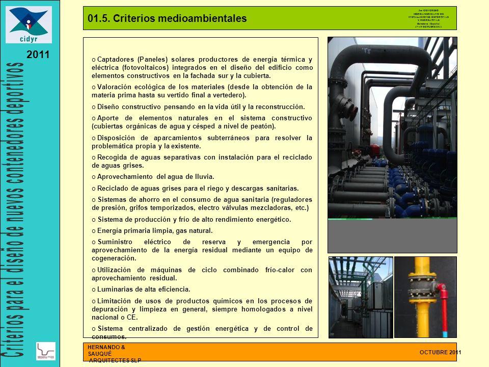 01.5. Criterios medioambientales OCTUBRE 2011 HERNANDO & SAUQUÉ ARQUITECTES SLP o Captadores (Paneles) solares productores de energía térmica y eléctr