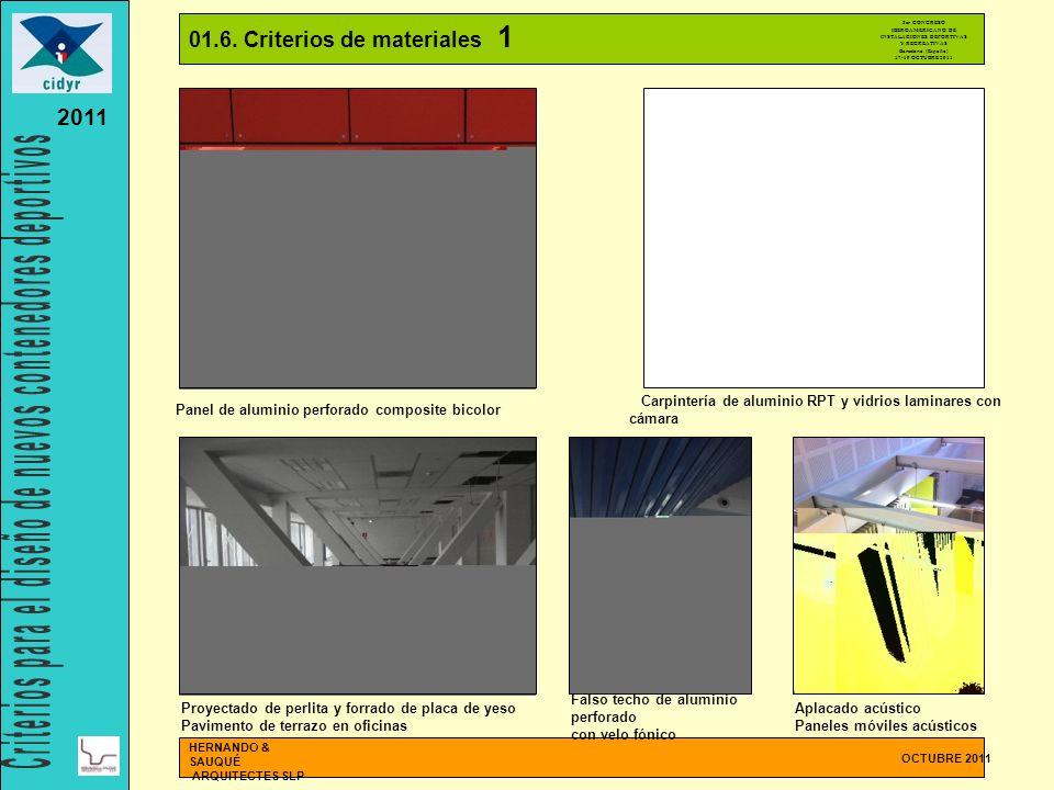 01.6. Criterios de materiales 1 OCTUBRE 2011 HERNANDO & SAUQUÉ ARQUITECTES SLP Panel de aluminio perforado composite bicolor Proyectado de perlita y f