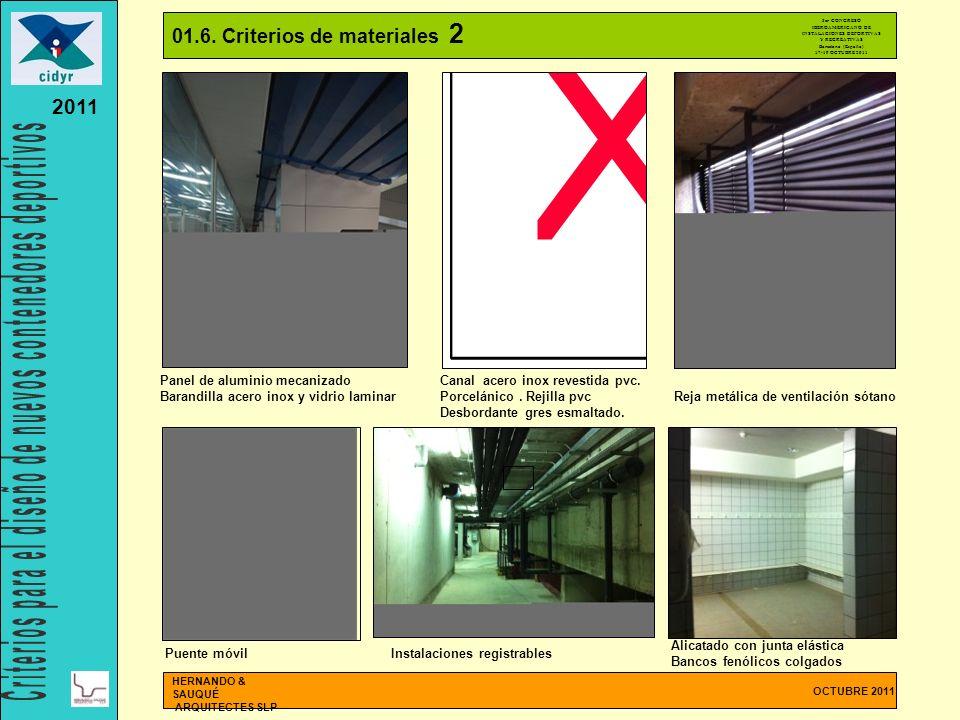01.6. Criterios de materiales 2 OCTUBRE 2011 HERNANDO & SAUQUÉ ARQUITECTES SLP Panel de aluminio mecanizado Barandilla acero inox y vidrio laminar Pue