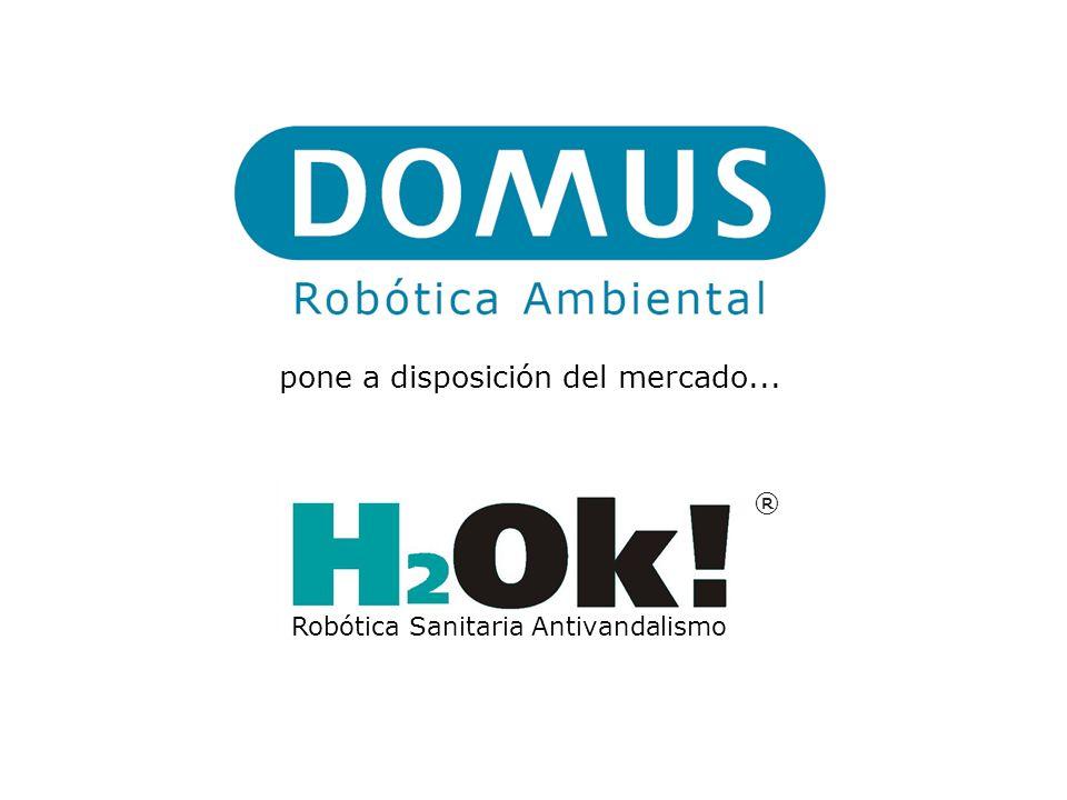 pone a disposición del mercado... Robótica Sanitaria Antivandalismo ®
