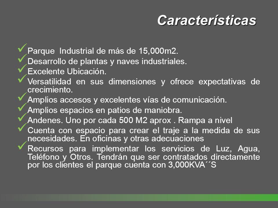Características Parque Industrial de más de 15,000m2. Desarrollo de plantas y naves industriales. Excelente Ubicación. Versatilidad en sus dimensiones