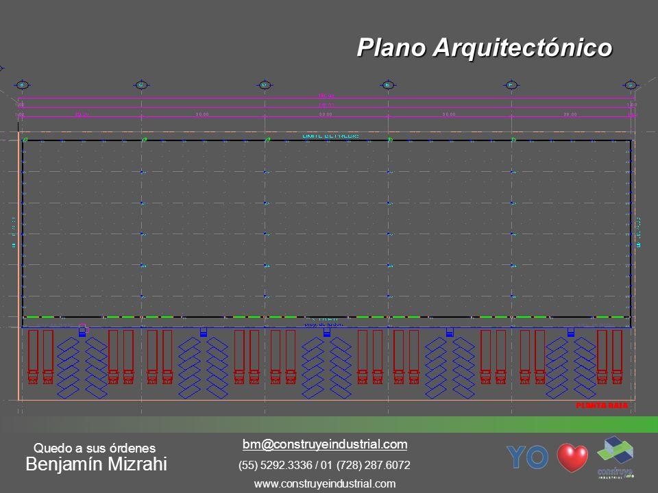 Plano Arquitectónico Benjamín Mizrahi (55) 5292.3336 / 01 (728) 287.6072 www.construyeindustrial.com bm@construyeindustrial.com Quedo a sus órdenes