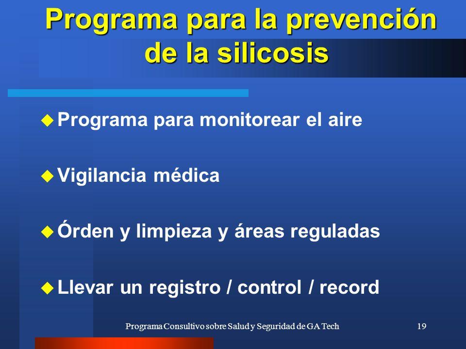 Programa Consultivo sobre Salud y Seguridad de GA Tech19 u Programa para monitorear el aire u Vigilancia médica u Órden y limpieza y áreas reguladas u