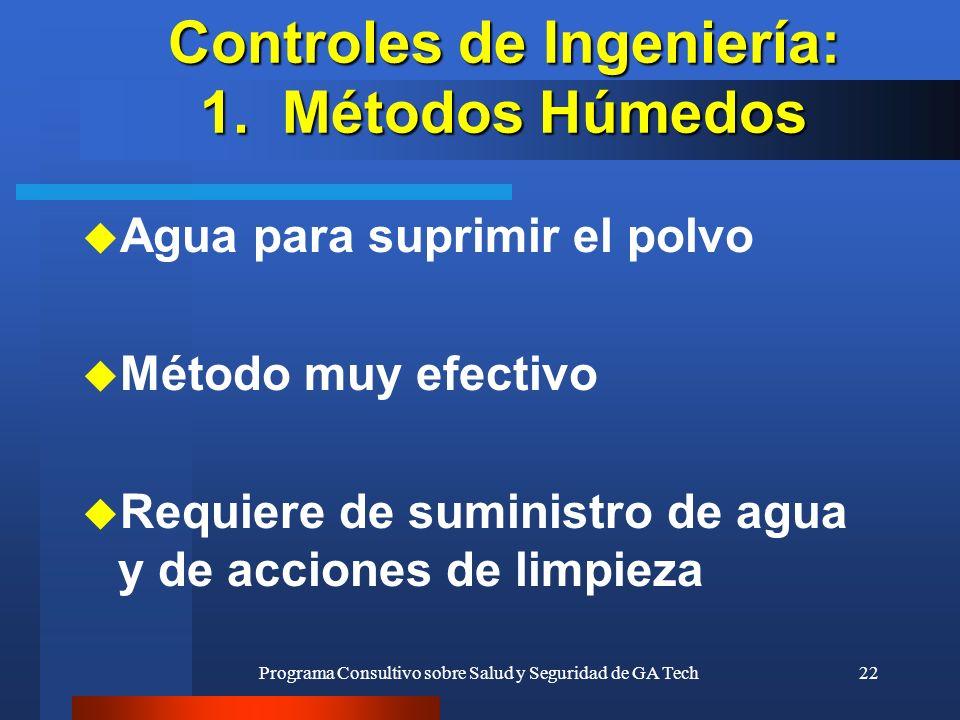 Programa Consultivo sobre Salud y Seguridad de GA Tech22 Controles de Ingeniería: 1. Métodos Húmedos u Agua para suprimir el polvo u Método muy efecti