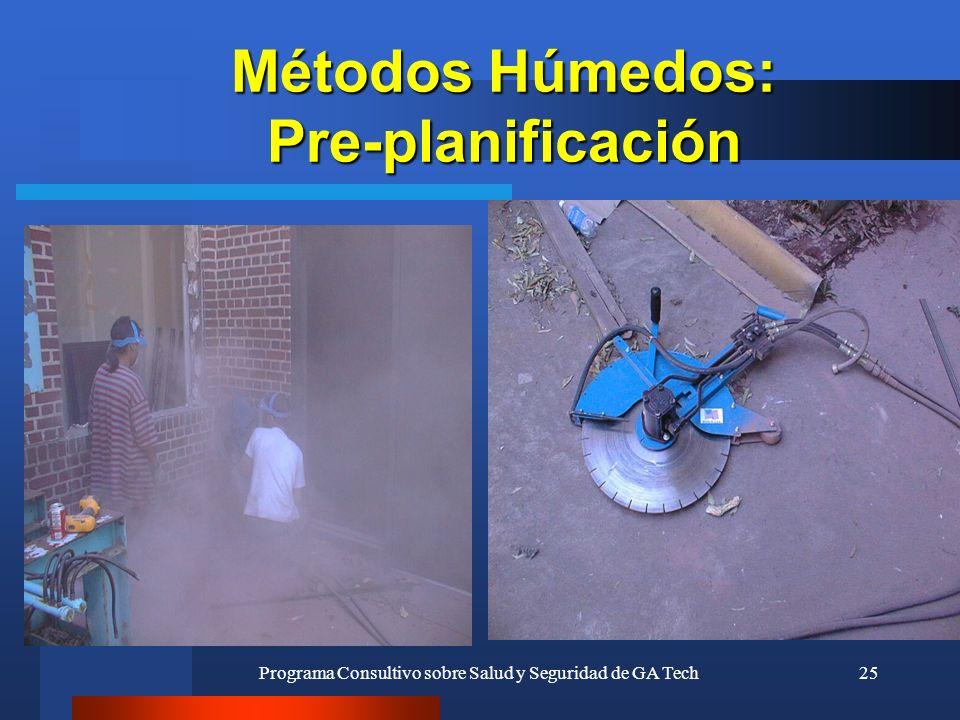 Programa Consultivo sobre Salud y Seguridad de GA Tech25 Métodos Húmedos: Pre-planificación