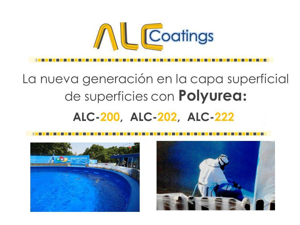 La nueva generación en la capa superficial de superficies con Polyurea : ALC-200, ALC-202, ALC-222