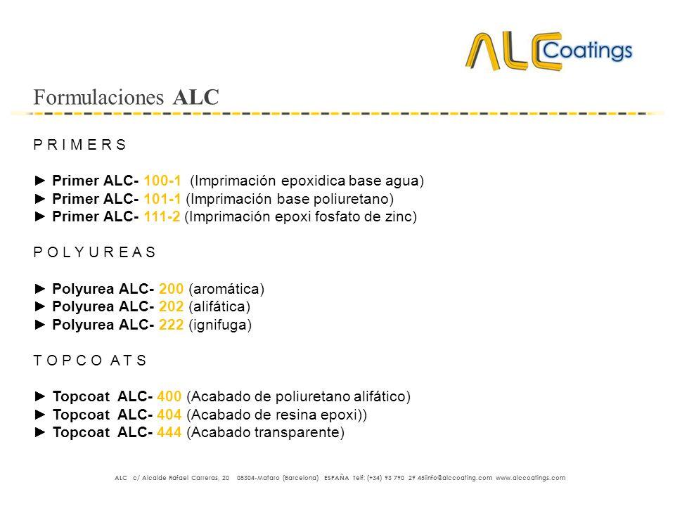 Formulaciones ALC P R I M E R S Primer ALC- 100-1 (Imprimación epoxidica base agua) Primer ALC- 101-1 (Imprimación base poliuretano) Primer ALC- 111-2