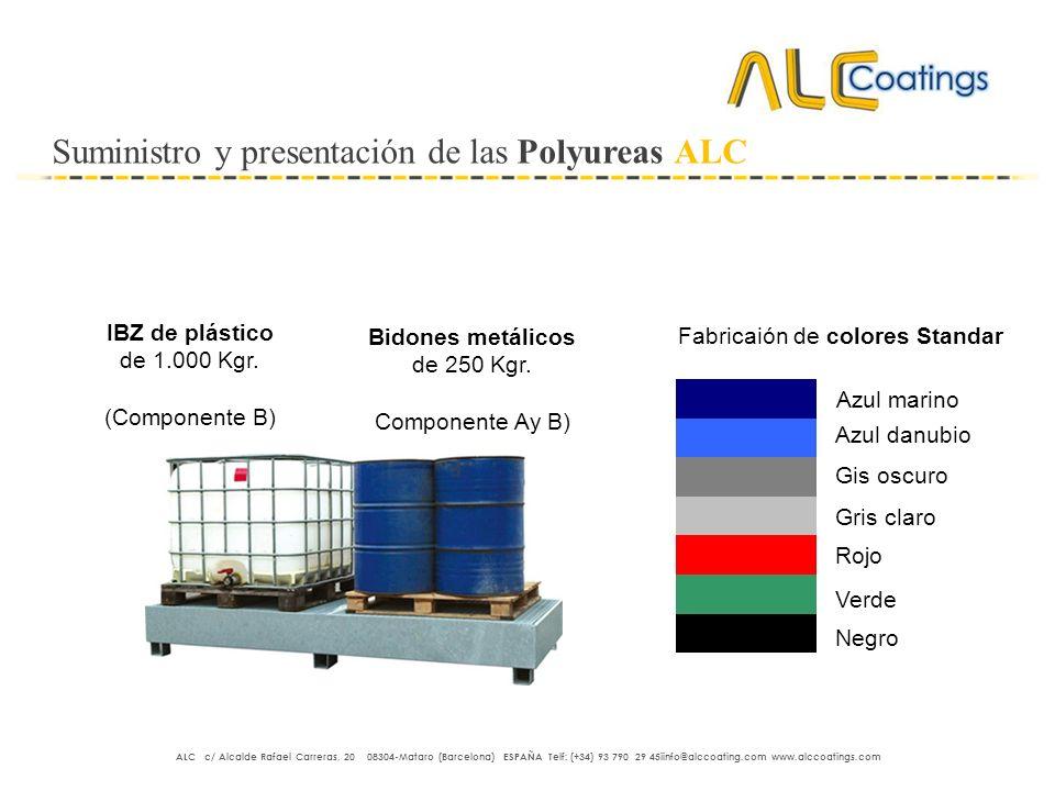 Suministro y presentación de las Polyureas ALC Bidones metálicos de 250 Kgr. Componente Ay B) IBZ de plástico de 1.000 Kgr. (Componente B) Fabricaión