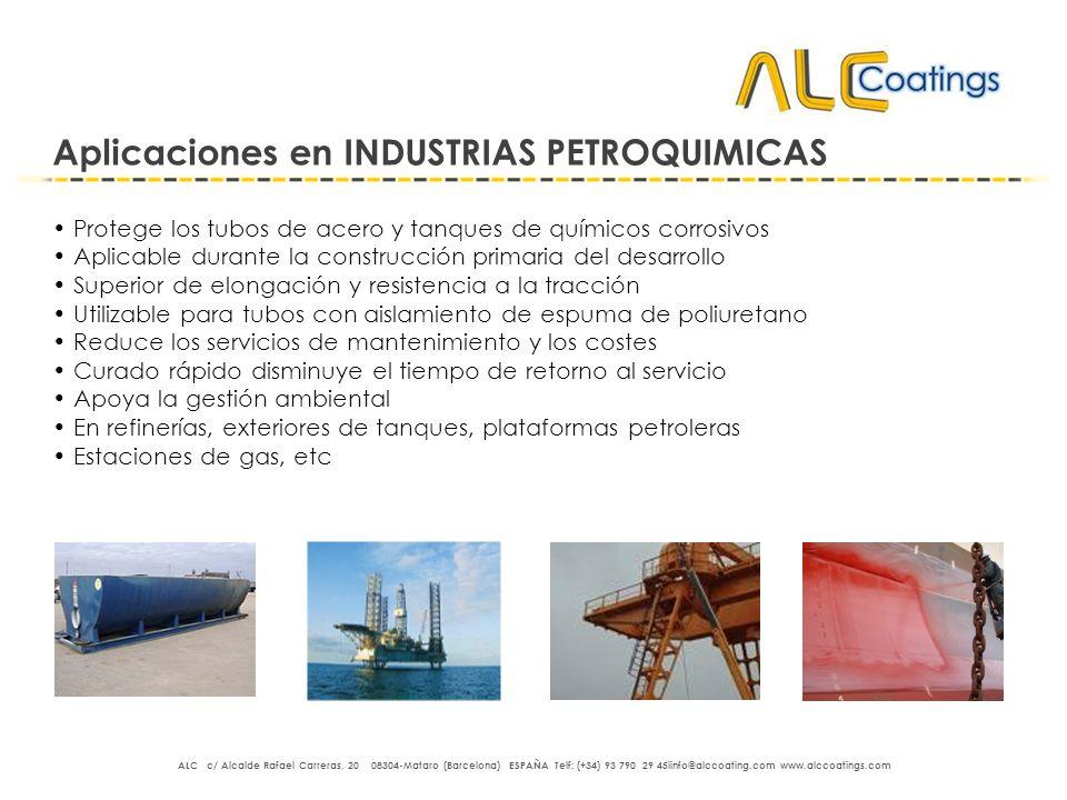 Aplicaciones en INDUSTRIAS PETROQUIMICAS Protege los tubos de acero y tanques de químicos corrosivos Aplicable durante la construcción primaria del de