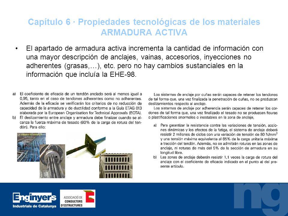 Capítulo 6 · Propiedades tecnológicas de los materiales ARMADURA ACTIVA El apartado de armadura activa incrementa la cantidad de información con una m