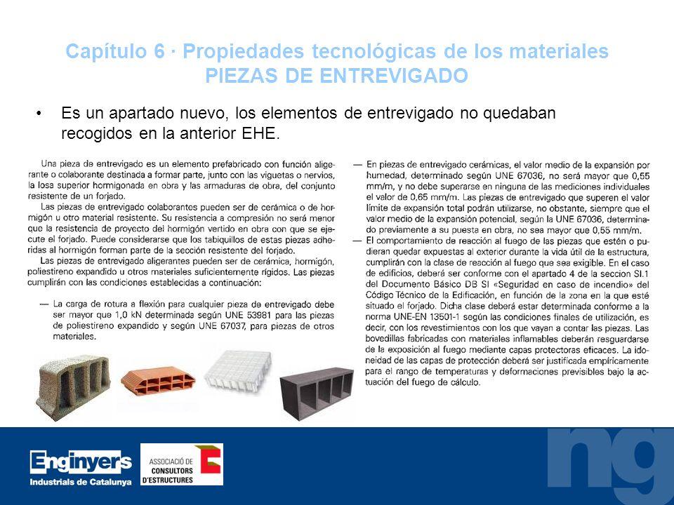 Capítulo 6 · Propiedades tecnológicas de los materiales PIEZAS DE ENTREVIGADO Es un apartado nuevo, los elementos de entrevigado no quedaban recogidos