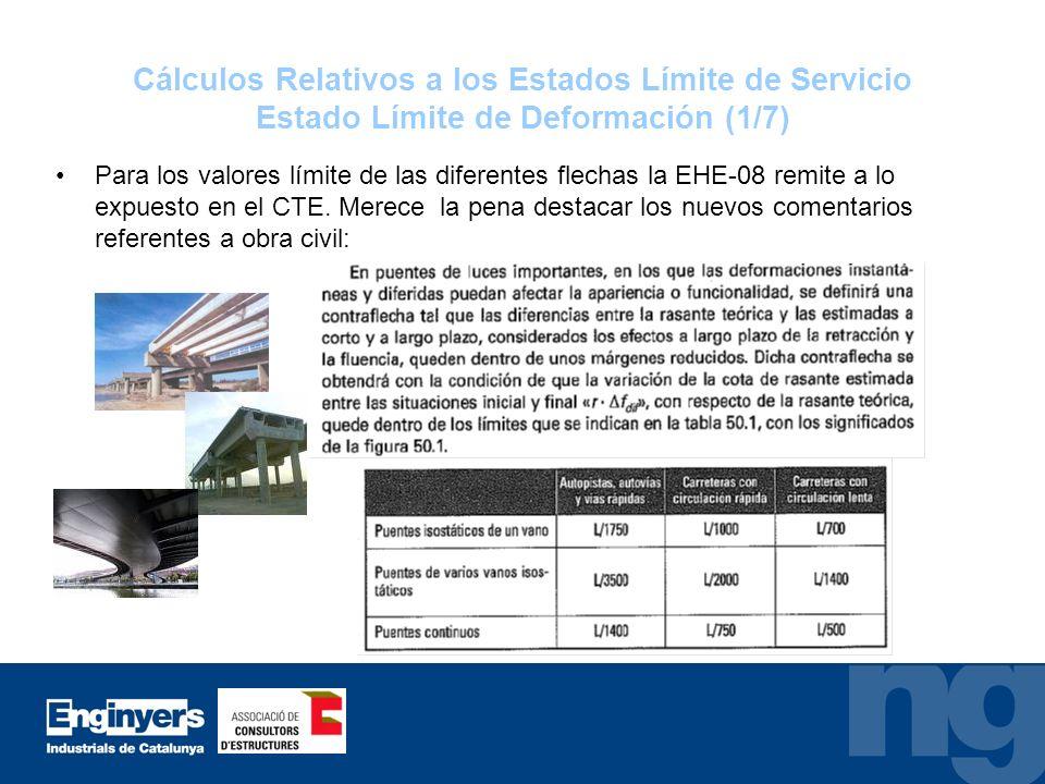Cálculos Relativos a los Estados Límite de Servicio Estado Límite de Deformación (1/7) Para los valores límite de las diferentes flechas la EHE-08 rem