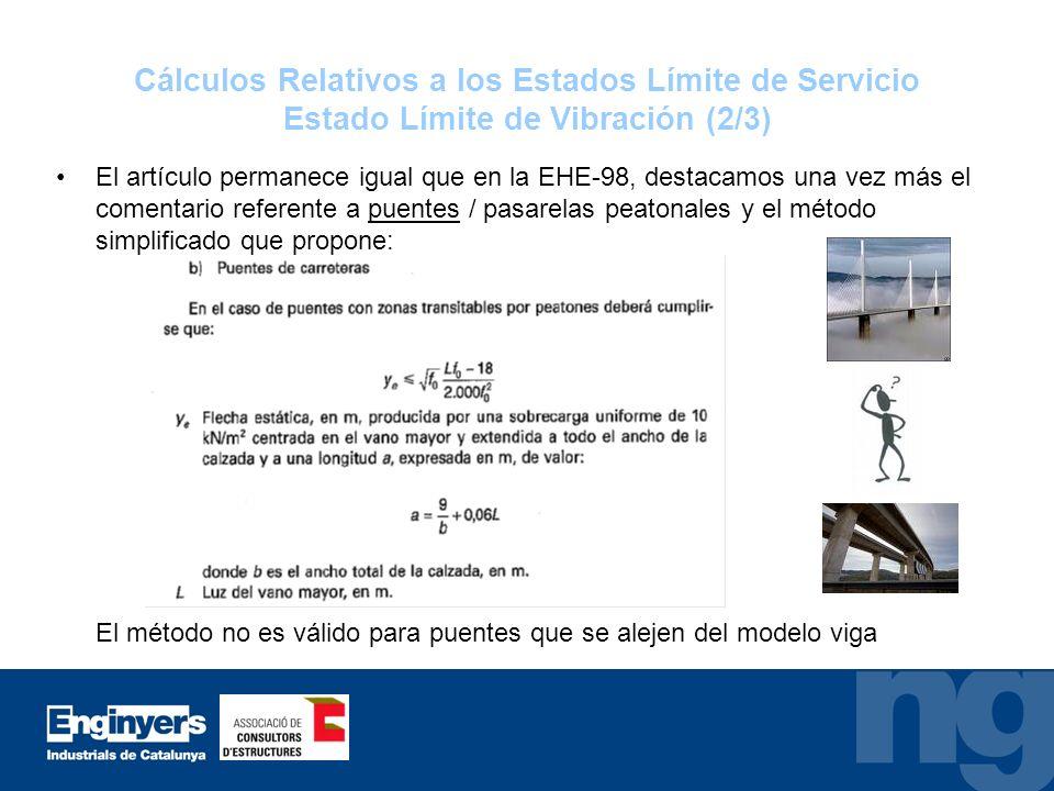 Cálculos Relativos a los Estados Límite de Servicio Estado Límite de Vibración (2/3) El artículo permanece igual que en la EHE-98, destacamos una vez