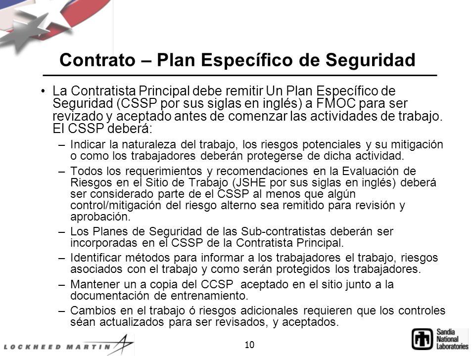 10 Contrato – Plan Específico de Seguridad La Contratista Principal debe remitir Un Plan Específico de Seguridad (CSSP por sus siglas en inglés) a FMOC para ser revizado y aceptado antes de comenzar las actividades de trabajo.