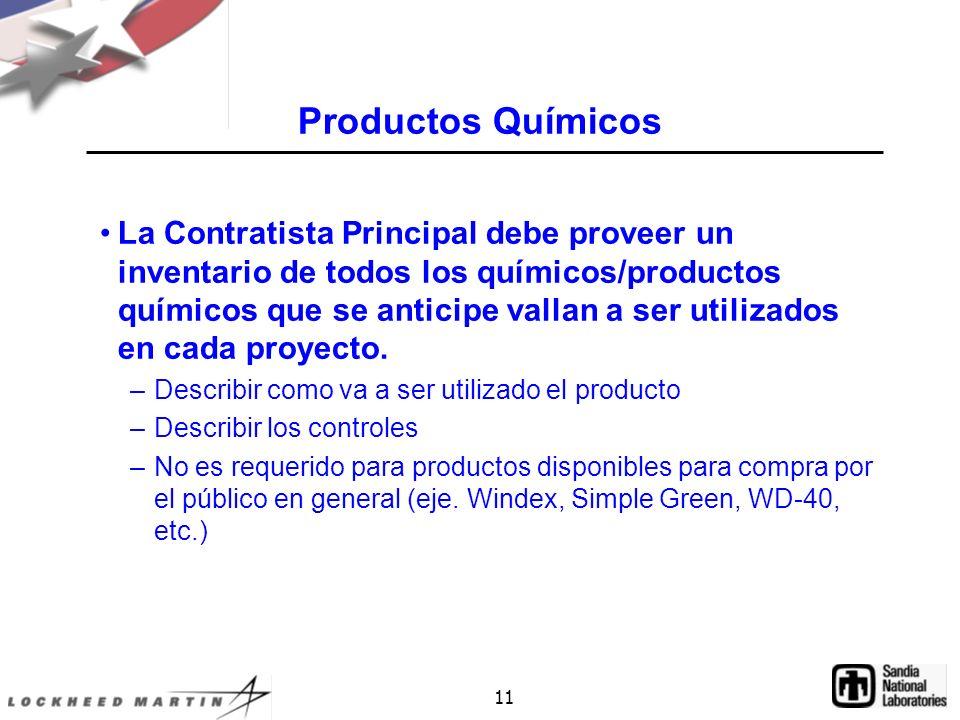 11 Productos Químicos La Contratista Principal debe proveer un inventario de todos los químicos/productos químicos que se anticipe vallan a ser utilizados en cada proyecto.
