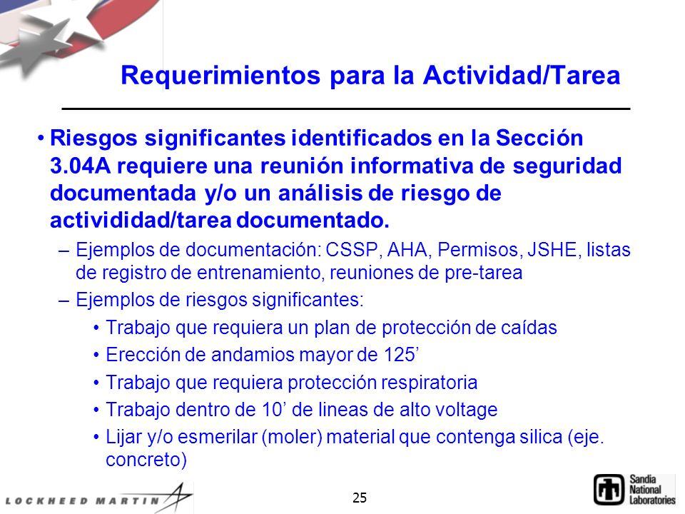 25 Requerimientos para la Actividad/Tarea Riesgos significantes identificados en la Sección 3.04A requiere una reunión informativa de seguridad documentada y/o un análisis de riesgo de activididad/tarea documentado.