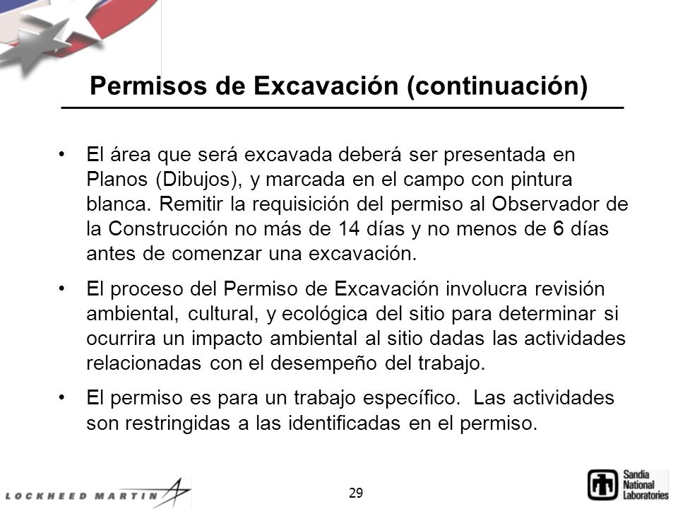 29 Permisos de Excavación (continuación) El área que será excavada deberá ser presentada en Planos (Dibujos), y marcada en el campo con pintura blanca.