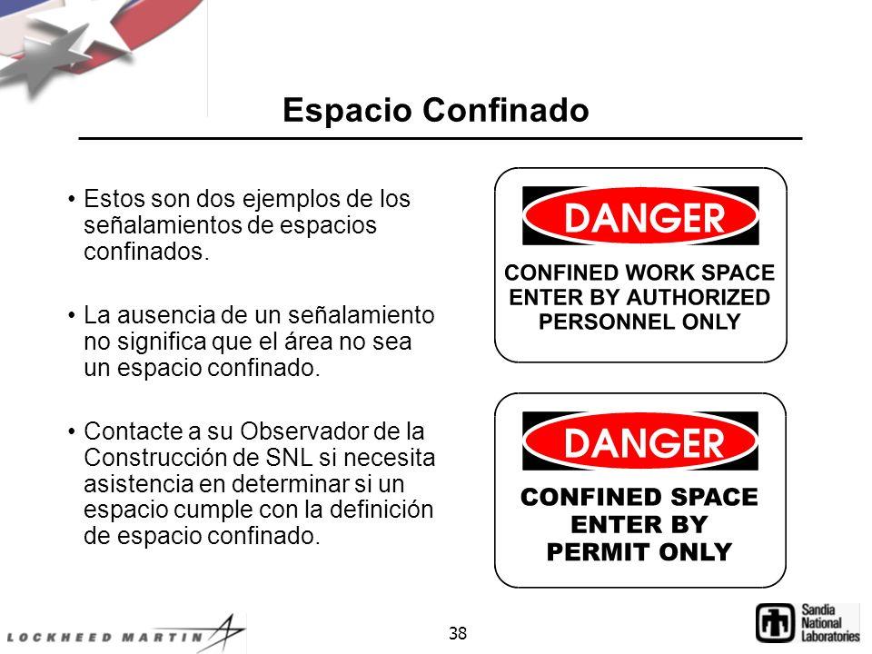 38 Espacio Confinado Estos son dos ejemplos de los señalamientos de espacios confinados.