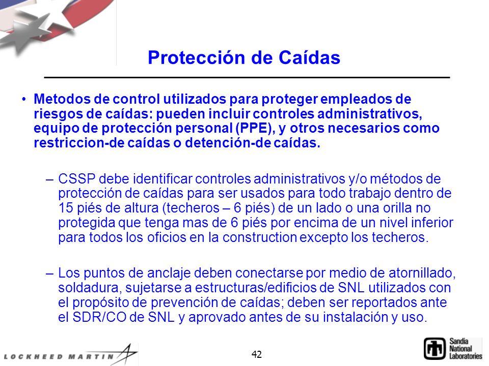 42 Protección de Caídas Metodos de control utilizados para proteger empleados de riesgos de caídas: pueden incluir controles administrativos, equipo de protección personal (PPE), y otros necesarios como restriccion-de caídas o detención-de caídas.