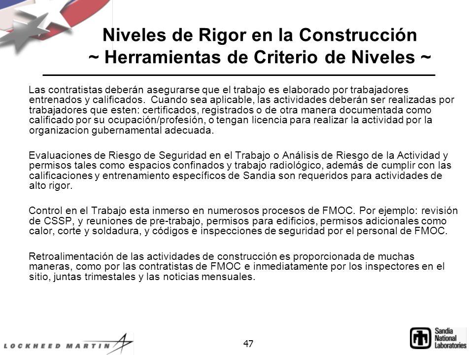 47 Niveles de Rigor en la Construcción ~ Herramientas de Criterio de Niveles ~ Las contratistas deberán asegurarse que el trabajo es elaborado por trabajadores entrenados y calificados.