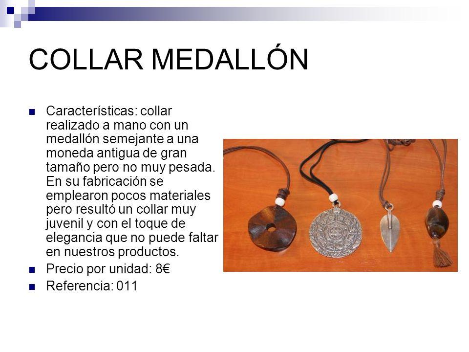 COLLAR MEDALLÓN Características: collar realizado a mano con un medallón semejante a una moneda antigua de gran tamaño pero no muy pesada. En su fabri