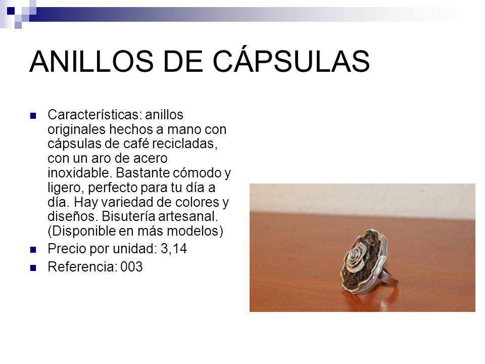 ANILLOS DE CÁPSULAS Características: anillos originales hechos a mano con cápsulas de café recicladas, con un aro de acero inoxidable.