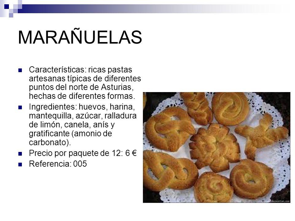 MARAÑUELAS Características: ricas pastas artesanas típicas de diferentes puntos del norte de Asturias, hechas de diferentes formas. Ingredientes: huev