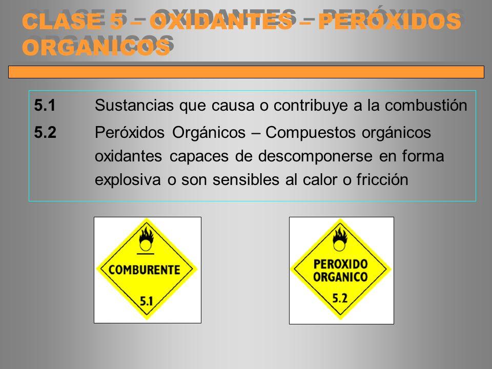 5.1Sustancias que causa o contribuye a la combustión 5.2Peróxidos Orgánicos – Compuestos orgánicos oxidantes capaces de descomponerse en forma explosi