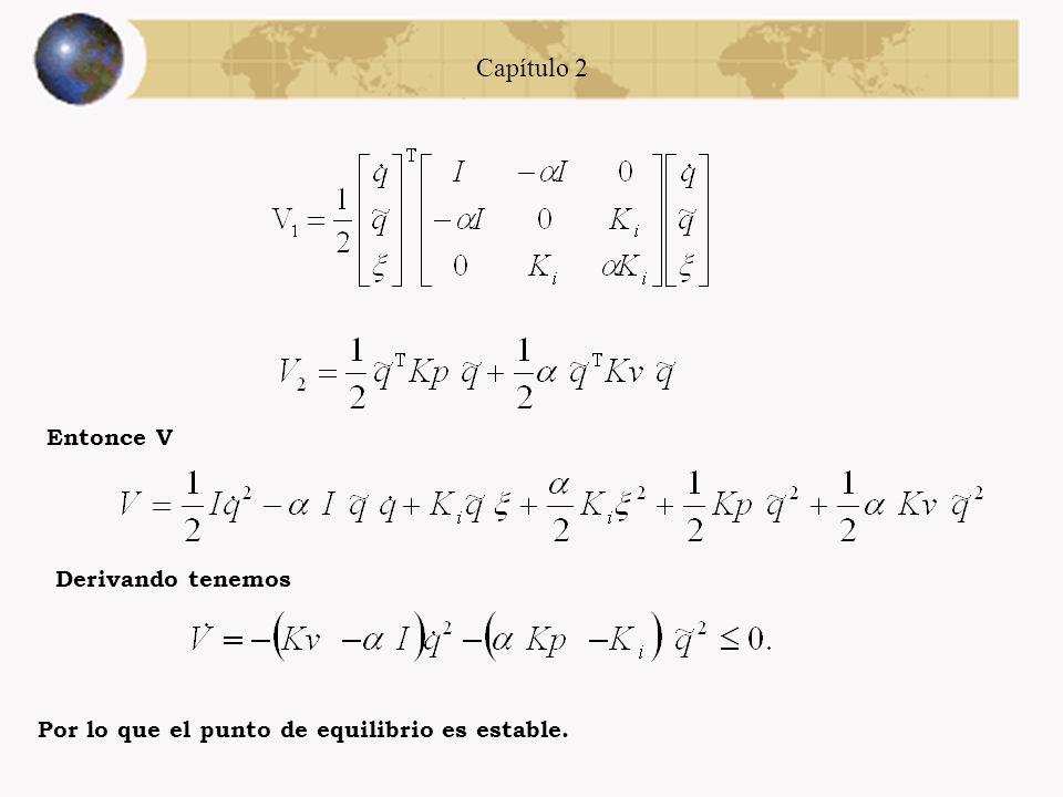 Capítulo 2 Análisis de estabilidad Controlador PID se denota por Se propone una funcion para demostrar estabilidad en el sentido de Lyapinov El sistem