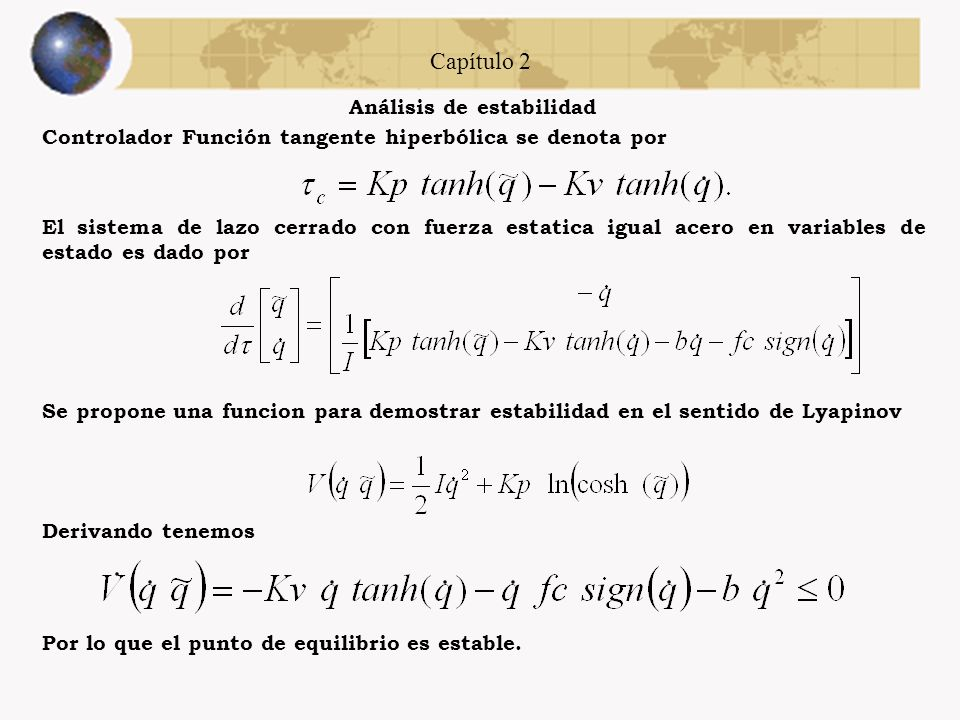 Capítulo 2 Entonce V Derivando tenemos Por lo que el punto de equilibrio es estable.